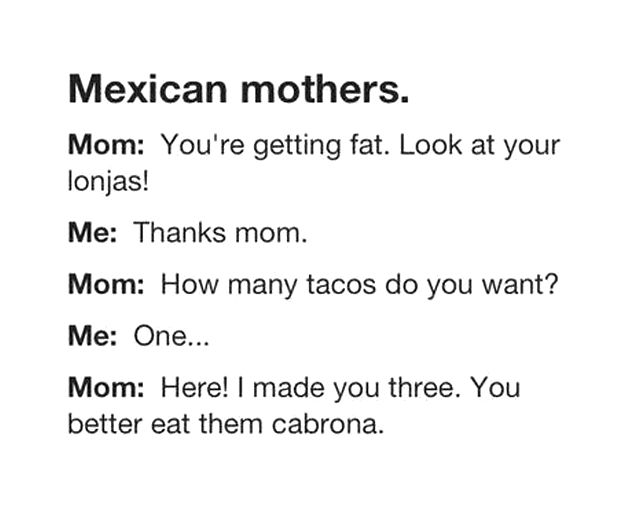 things-only-people-who-were-raised-by-a-mexican-mom-will-understand-10